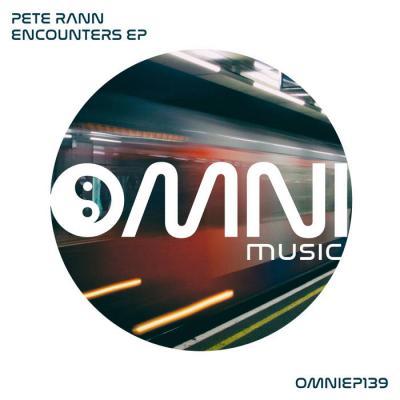 Pete Rann - Encounters EP [Omni Music]
