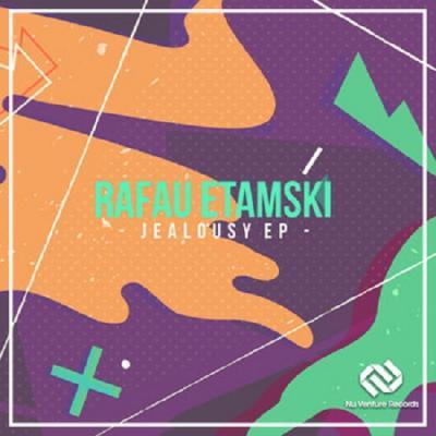 Rafau Etamski - Jealousy EP [Nu Venture Records]