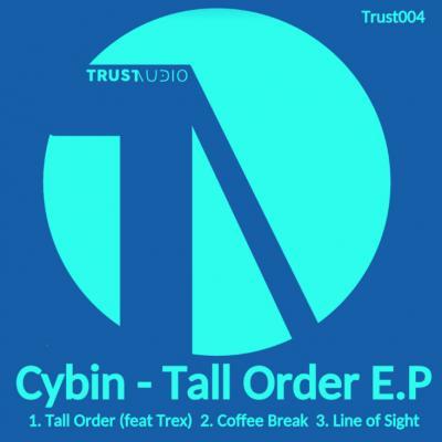 Cybin & Trex: Tall Order EP