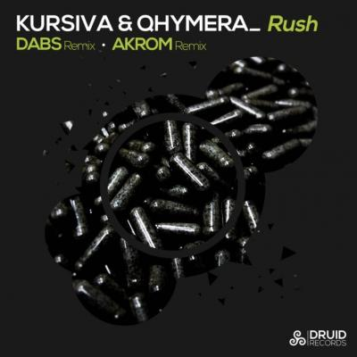 Kursiva & Qhymera - Rush (+ Dabs & Akrom Rmxs)