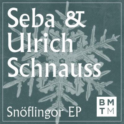 Seba & Ulrich Schnauss - Snoflingor EP [Blu Mar Ten Music]