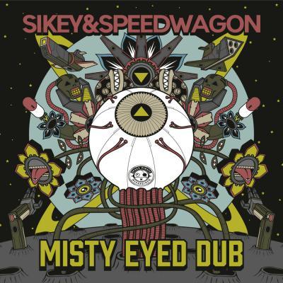 Sikey & Speedwagon - Misty Eyed Dub EP