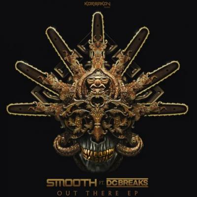 Smooth Ft. DC Breaks - Out There EP