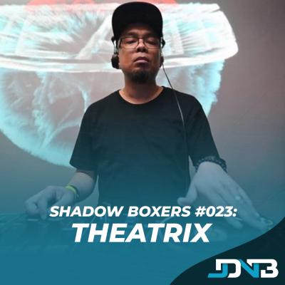 Shadow Boxers #23: Theatrix [YANA Music]