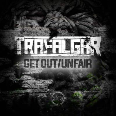 Trafalgar Get Out / Unfair