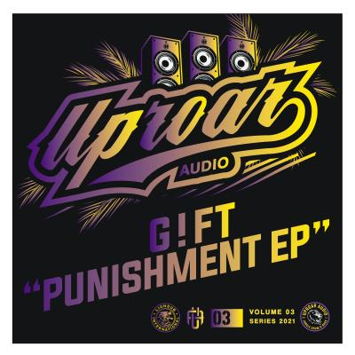 G!FT - Punishment EP - Uproar Audio