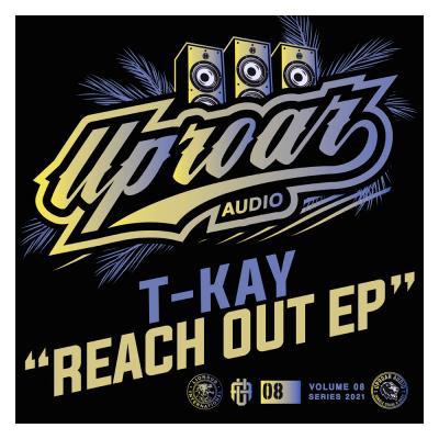 T-Kay - Reach Out EP - Uproar Audio