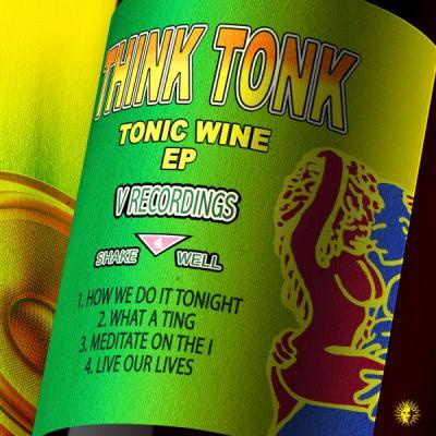 Think Tonk - Tonic Wine EP