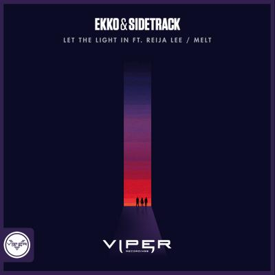 Ekko & Sidetrack - Let the Light In Ft. Reija Lee / Melt