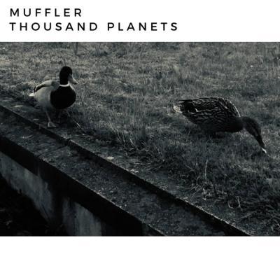 Muffler - Thousand Planets