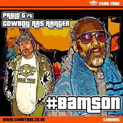 Camo Tribe - Pablo G - #BAMSON (Ft. Cowboy Ras Ranger)