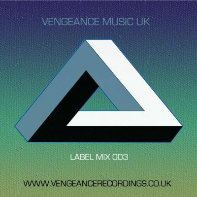 Vengeance Music UK Label Mix 003
