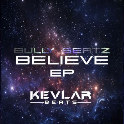 BullY BeatZ - Believe E.P.