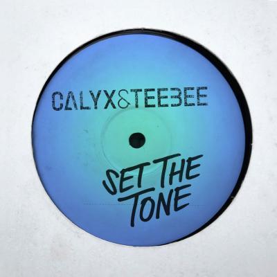 Calyx & TeeBee - Set The Tone