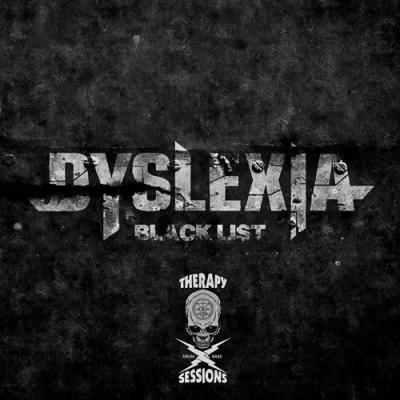 Dyslexia - Blacklist EP [Therapy Sessions Recordings]