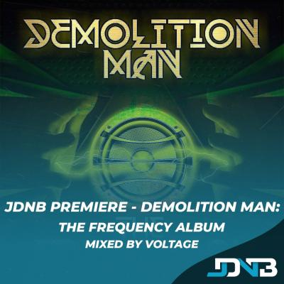 JDNB Premiere: Demolition Man - The Frequency Album (Mixed By Voltage)