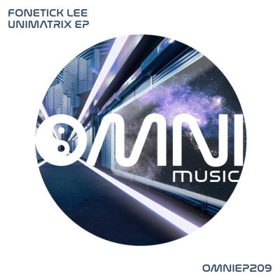 Fonetick Lee - Unimatrix EP [Omni Music]