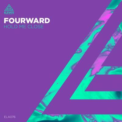 Fourward - Hold Me Close