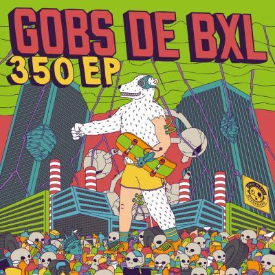 Gobs de BXL // 350 EP