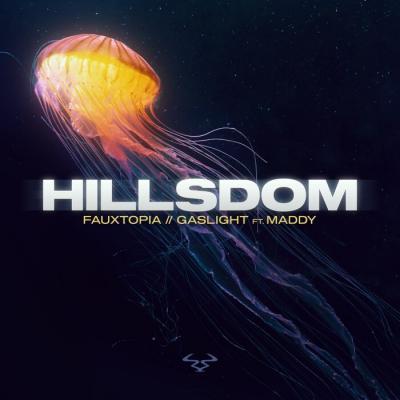 Hillsdom - Fauxtopia / Gaslight ft. Maddy