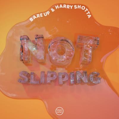 Bare Up & Harry Shotta - Not Slipping