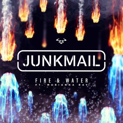 Junk Mail - Fire & Water ft. Marianna Ray
