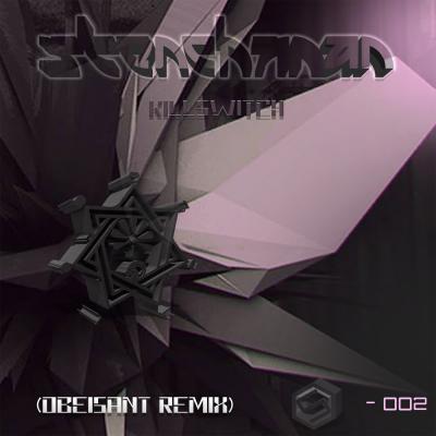 Stenchman - Killswitch (Obeisant Remix)
