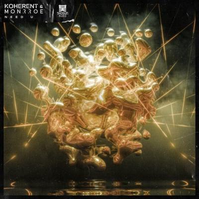 Koherent & Monrroe - Need U