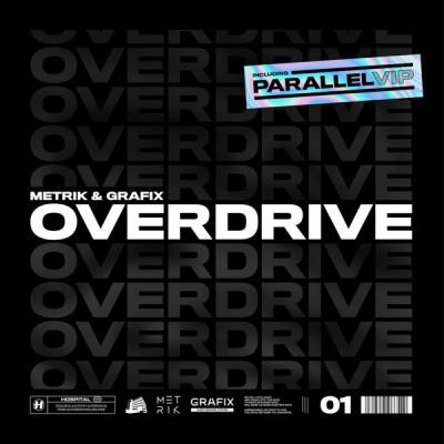 Metrik & Grafix - Overdrive / Parallel (VIP)
