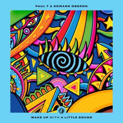Paul T & Edward Oberon - Wake Up w/ A Little Sound