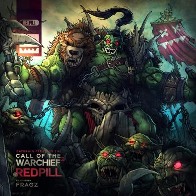Redpill - Call Of The Warchief EP