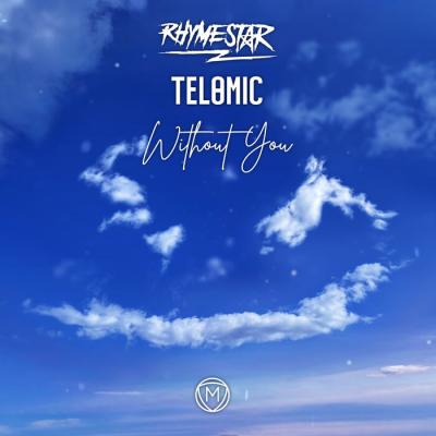 Rhymestar & Telomic - Without You