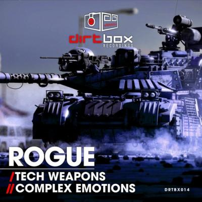 Rogue - Tech Weapons / Complex Emotions [Dirtbox Recodings]