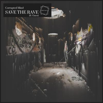 Corrupted Mind - Save The Rave (ft. Chaos)