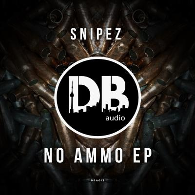 Snipez - No Ammo EP [Dutty Bass Audio]