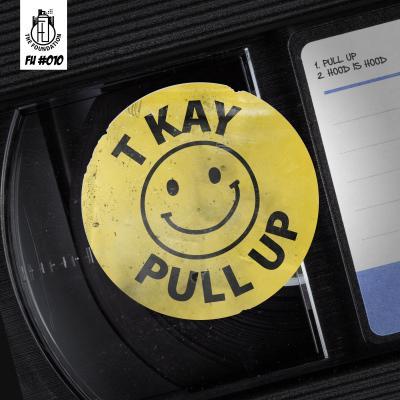 T Kay - Pull Up / Hood Is The Hood