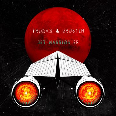Freqax & Brusten - Jet Warrior EP