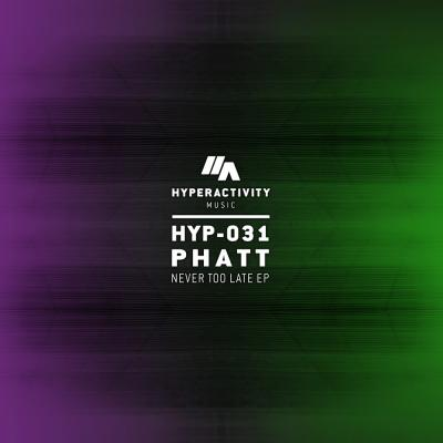 Phatt - Never Too Late EP