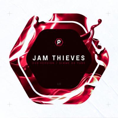 Jam Thieves - Dub Version / Gimme Da Funk