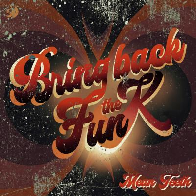 Mean Teeth: Bring Back The Funk - Part 4