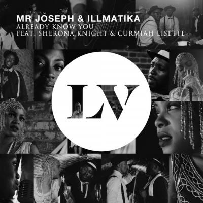 Mr Joseph & Illmatika - Already Know You Ft. Sherona Knight & Curmiah Lisette