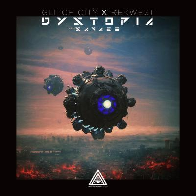 Glitch City - Dystopia / Savage (feat Rekwest)