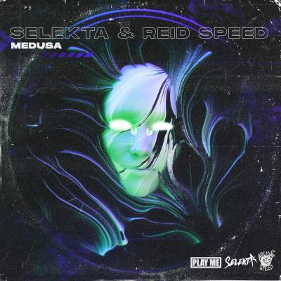 Selekta & Reid Speed - Medusa