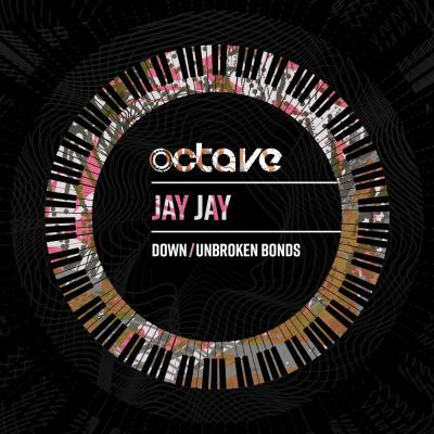 Jay Jay - Down / Unbroken Bonds