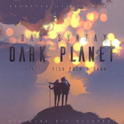 Bad Syntax - Dark Planet EP (+ Skynet Remix)
