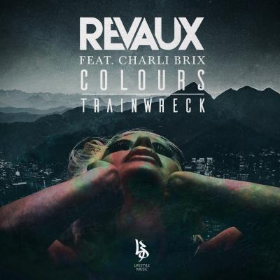 Revaux feat. Charli Brix: Colours / Trainwreck