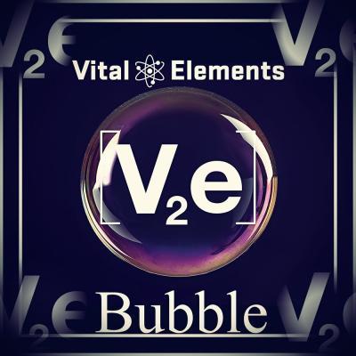 Vital Elements - Bubble