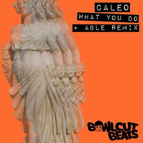 Caleo - What You Do (+ ABLE Remix)