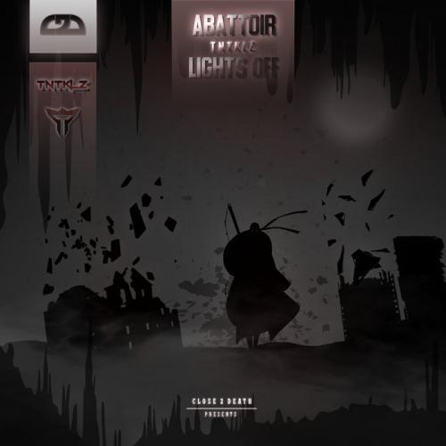 TNTKLZ - Abattoir / Lights Off