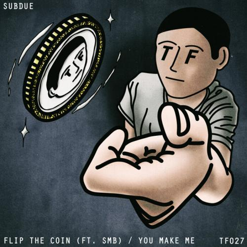 Subdue - Flip the Coin Ft. SMB / You Make Me